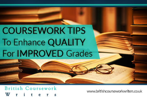 Coursework tips to enhance quality for improved grades